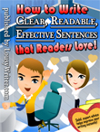 How to Write Clear, Readable, Effective Sentences that Readers Love!